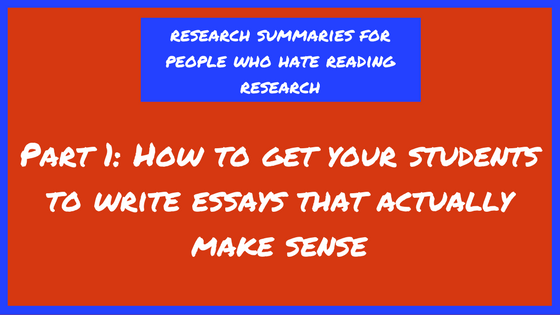 How to get your students to write essays that actually make sense