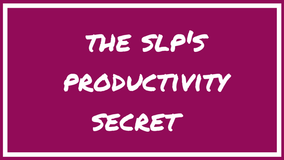 The SLP's Productivity Secret