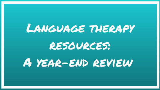 Language therapy resources: A year-end review